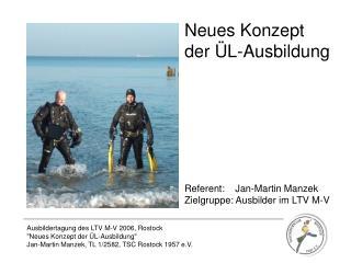 """Ausbildertagung des LTV M-V 2006, Rostock """"Neues Konzept der ÜL-Ausbildung"""""""