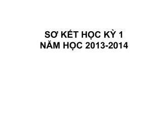 SƠ KẾT HỌC KỲ 1 NĂM HỌC 2013-2014