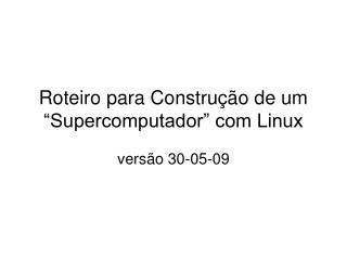 """Roteiro para Construção de um """"Supercomputador"""" com Linux"""