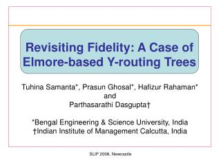 Revisiting Fidelity: A Case of  Elmore-based Y-routing Trees