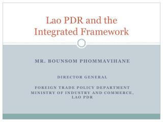 Lao PDR and the  Integrated Framework