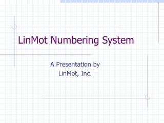 LinMot Numbering System