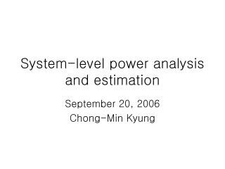 System-level power analysis and estimation