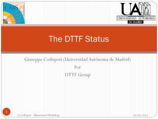 The DTTF Status