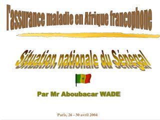 Par Mr Aboubacar WADE