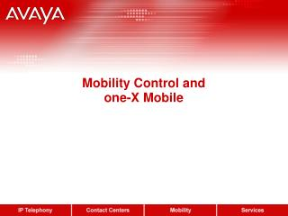 Mobility Control and one-X Mobile