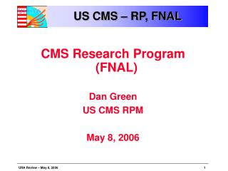 US CMS – RP, FNAL