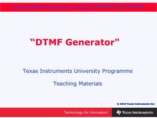 """DTMF Generator"""