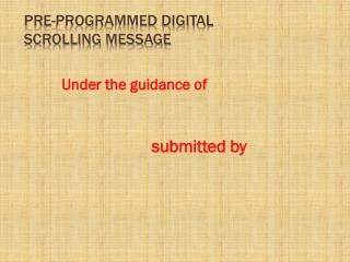 PRE-PROGRAMMED DIGITAL SCROLLING MESSAGE