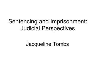 Sentencing and Imprisonment: Judicial Perspectives