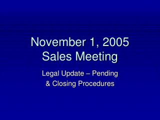 November 1, 2005 Sales Meeting