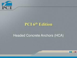 PCI 6 th  Edition