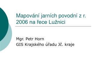 Mapování jarních povodní z r. 2006 na řece Lužnici