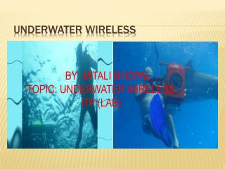 UNDERWATER WIRELESS