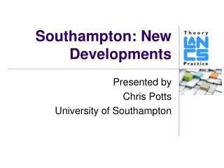 Southampton: New Developments