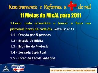 11 Metas da  MisAL  para 2011