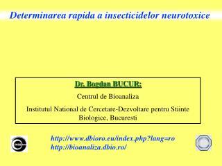 Determinarea rapida a insecticidelor neurotoxice
