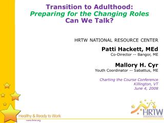 hrtw  national resource center Patti Hackett,  MEd Co-Director -- Bangor, ME Mallory H. Cyr