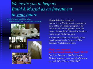 We invite you to help us Build A Masjid as an Investment in  your  future