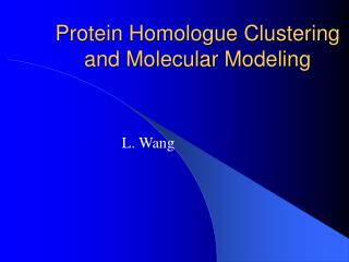 Protein Homologue Clustering and Molecular Modeling