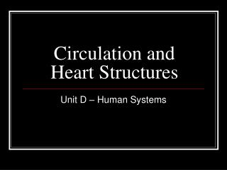 Circulation and Heart Structures