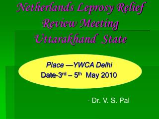 Netherlands Leprosy Relief Review Meeting Uttarakhand  State