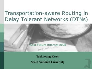 Transportation-aware Routing in Delay Tolerant Networks (DTNs)