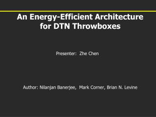 An Energy-Efficient Architecture for DTN Throwboxes