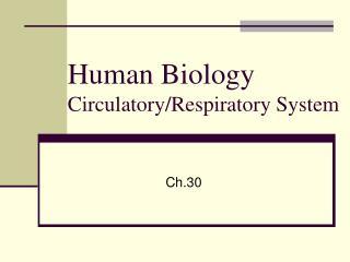 Human Biology Circulatory/Respiratory System