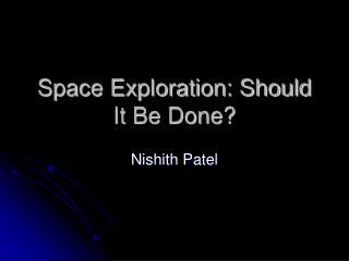Space Exploration: Should It Be Done
