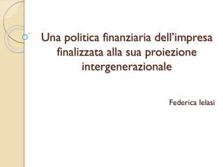 Una politica finanziaria dell'impresa finalizzata alla sua proiezione intergenerazionale