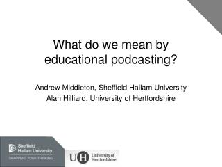 What do we mean by educational podcasting?