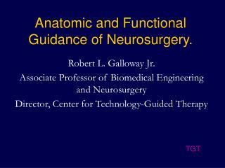 Anatomic and Functional Guidance of Neurosurgery.