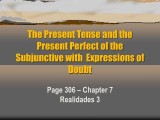 The Present Tense and the Present Perfect of the Subjunctive with  Expressions of Doubt