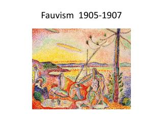 Fauvism  1905-1907