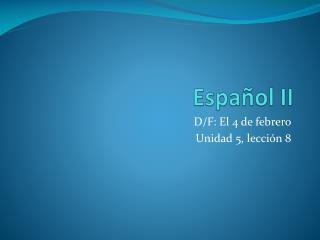 Espa�ol II