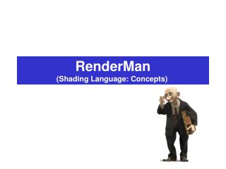 RenderMan (Shading Language: Concepts)