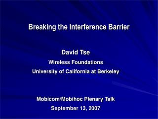 Breaking the Interference Barrier
