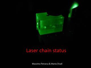 Laser chain status