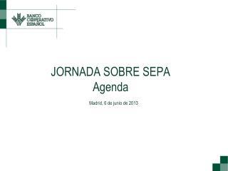 JORNADA SOBRE SEPA Agenda