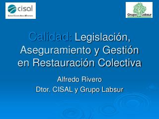 Calidad :  Legislación, Aseguramiento y Gestión en Restauración Colectiva