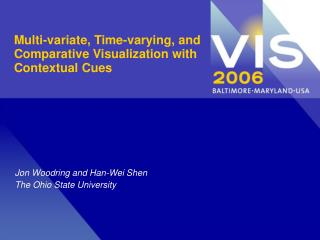 Multi-variate, Time-varying, and Comparative Visualization with Contextual Cues