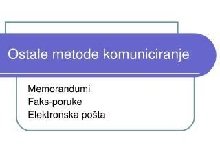 Ostale metode komuniciranje