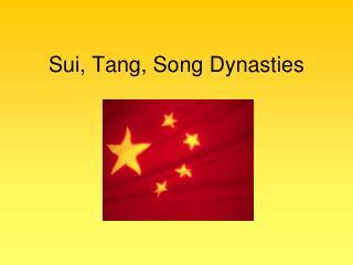 Sui, Tang, Song Dynasties