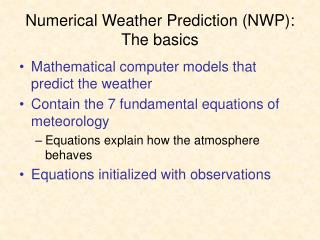 Numerical Weather Prediction (NWP): The basics