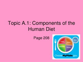 Topic A.1: Components of the Human Diet