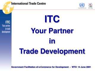ITC Your Partner in Trade Development