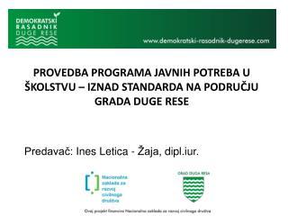 Predavač:  Ines Letica - Žaja,  dipl.iur.