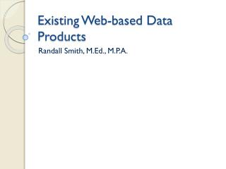 Existing Web-based Data Products