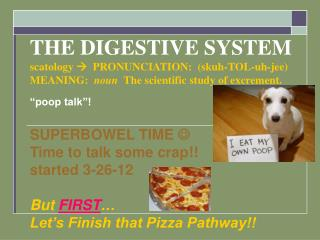�poop talk�! SUPERBOWEL TIME  ?   Time to talk some crap!!  started 3-26-12 But  FIRST �